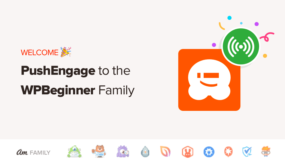Welcome PushEngage to WPBeginner Family of Products